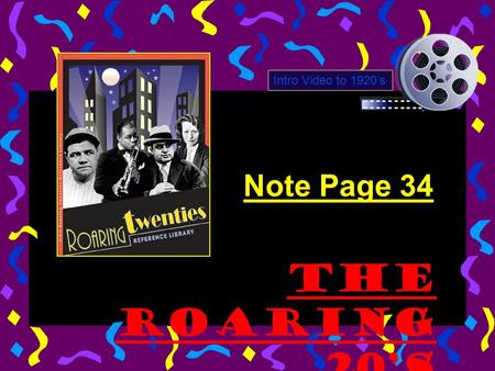 Note Page 34 The Roaring 20's Intro Video to 1920's.