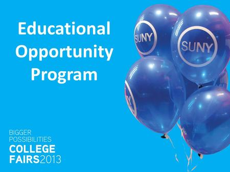 Educational Opportunity Program. What is the Educational Opportunity Program? The State University of New York's Educational Opportunity Program (EOP)