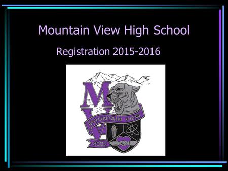 Mountain View High School Registration 2015-2016.