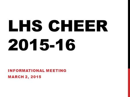 Informational Meeting March 2, 2015