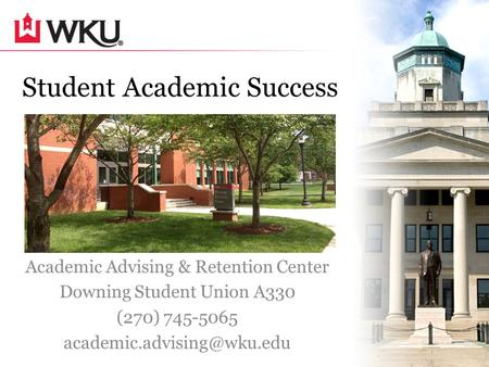 Student Academic Success Academic Advising & Retention Center Downing Student Union A330 (270) 745-5065