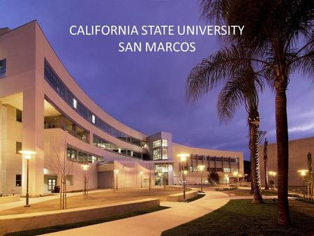 CALIFORNIA STATE UNIVERSITY SAN MARCOS. 2 CA Community Colleges  110 campuses  Transfer partners with four-year education systems in the state,  Offer.