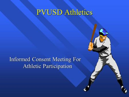 PVUSD Athletics Informed Consent Meeting For Athletic Participation.