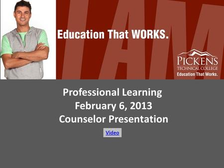 Professional Learning February 6, 2013 Counselor Presentation Video.