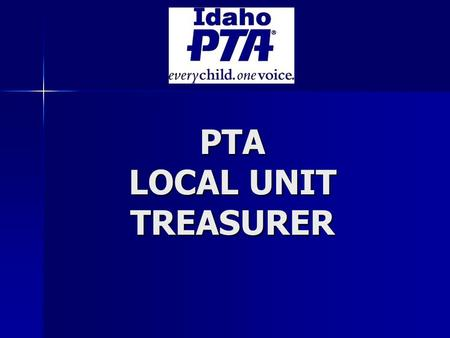 PTA LOCAL UNIT TREASURER. DUTIES OF A TREASURER ASSIST IN DEVELOPING A BUDGET ASSIST IN DEVELOPING A BUDGET MANAGE THE FUNDS OF THE UNIT MANAGE THE FUNDS.