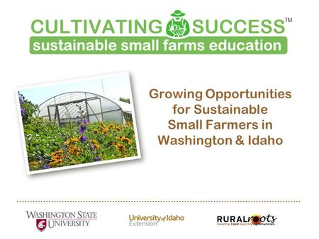 Growing Opportunities for Sustainable Small Farmers in Washington & Idaho TM.