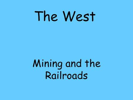 The West Mining and the Railroads Old Time Miner w/pan.