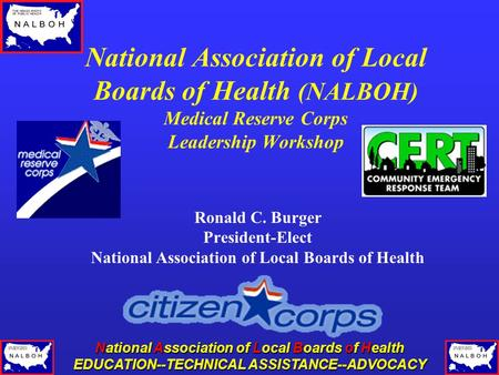 National Association of Local Boards of Health EDUCATION--TECHNICAL ASSISTANCE--ADVOCACY National Association of Local Boards of Health (NALBOH) Medical.