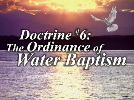 WHAT WATER BAPTISM IS NOT! Circle the options that best describe each erroneous teaching. Baptismal regeneration teaches: 1.Once saved, always saved.