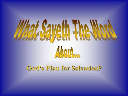God's Plan for Salvation?