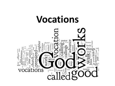 "Vocations. What is a Vocation? ""to call"" ""to summons"" ""to invite"" https://www.youtube.com/watch?v=ihnzFH2L818https://www.youtube.com/watch?v=ihnzFH2L818."