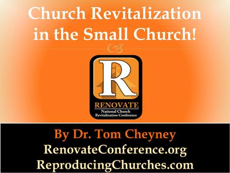 " Church Revitalization in the Small Church!. 2 Timothy 1:7 ""For God has not given us a spirit of fearfulness, but one of power, love, and sound judgment."""