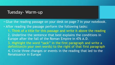 Tuesday- Warm-up Glue the reading passage on your desk on page 7 in your notebook. After reading the passage perform the following tasks: 1. Think of a.