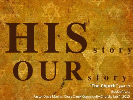 """The Church"" part 19 Book of Acts Pastor Dave Martin, Cross Creek Community Church, Jan 4, 2015."
