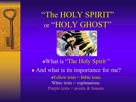 "The HOLY SPIRIT HOLY GHOST ""The HOLY SPIRIT"" or ""HOLY GHOST"" The Holy Spirit  What is ""The Holy Spirit ""  And what is its importance for me?  Yellow."