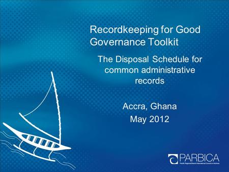 Recordkeeping for Good Governance Toolkit