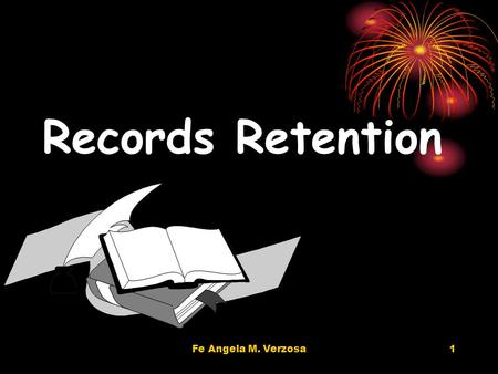 Fe Angela M. Verzosa1 Records Retention 2 determining the length of time that the records should remain in the originating office usually influenced.