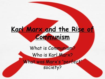 Karl Marx and the Rise of Communism