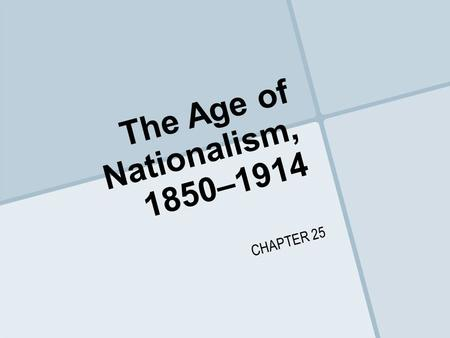 The Age of Nationalism, 1850–1914 CHAPTER 25. Napoleon III in France.