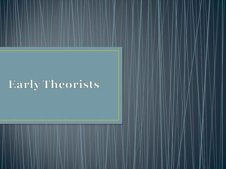 Early Theorists.