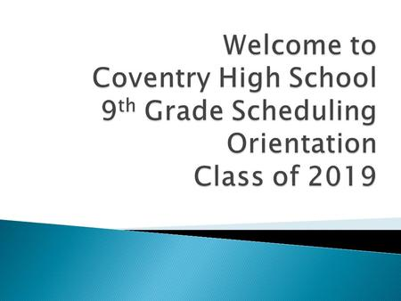  Will be available on the web only  www.coventryschools.org – www.coventryschools.org ◦ High school ◦ Guidance ◦ Course Planning Guide link on right.