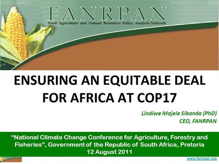 "Www.fanrpan.org ENSURING AN EQUITABLE DEAL FOR AFRICA AT COP17 ""National Climate Change Conference for Agriculture, Forestry and Fisheries"", Government."