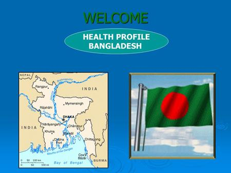 WELCOME HEALTH PROFILE BANGLADESH. MINISTRY OF HEALTH & FAMILY WELFARE (MOHFW)-BANGLADESH MOHFW is responsible to ensure basic health care to the people.