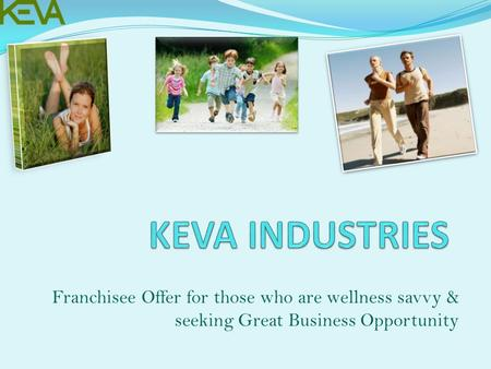 Franchisee Offer for those who are wellness savvy & seeking Great Business Opportunity.