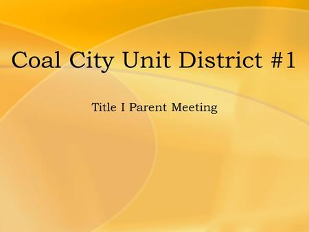 Coal City Unit District #1 Title I Parent Meeting.