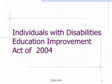 IDEIA 20041 Individuals with Disabilities Education Improvement Act of 2004.