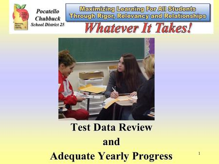 1 Test Data Review and Adequate Yearly Progress. 2.