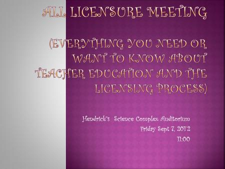 Hendrick''s Science Complex Auditorium Friday Sept 7, 201`2 11:00.