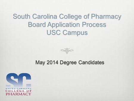 South Carolina College of Pharmacy Board Application Process USC Campus.