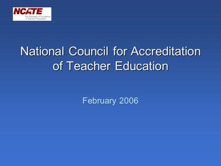 National Council for Accreditation of Teacher Education February 2006 image files formats.
