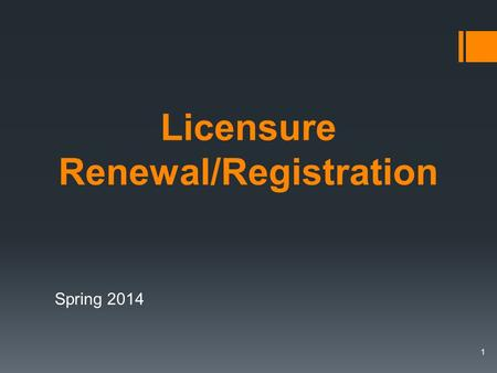 Licensure Renewal/Registration Spring 2014. Check the Educator Licensure Information System (ELIS) to review your credentials.  If you have never been.