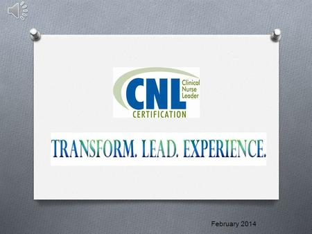 February 2014 What is a CNL ® ? The Clinical Nurse Leader SM (CNL) is a fast emerging nursing role developed by the American Association of Colleges.