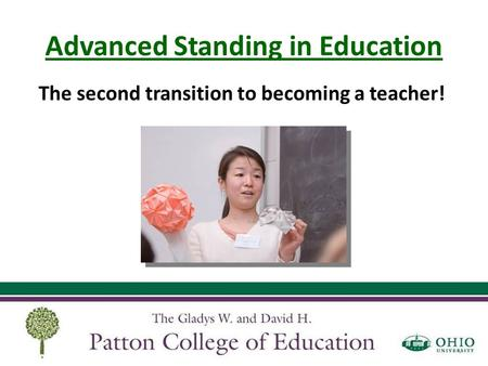 Advanced Standing in Education The second transition to becoming a teacher!