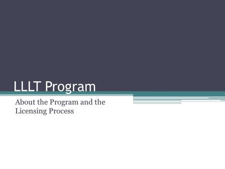 LLLT Program About the Program and the Licensing Process.