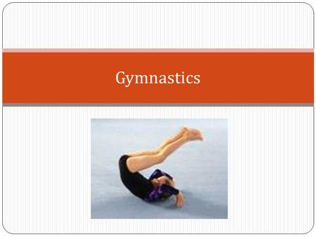 Gymnastics. Today we will... Recap previous work Identification of Factors Impacting on Performance Impact of factors on your performance Approaches to.