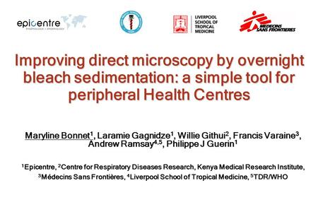 Improving direct microscopy by overnight bleach sedimentation: a simple tool for peripheral Health Centres Maryline Bonnet 1, Laramie Gagnidze 1, Willie.