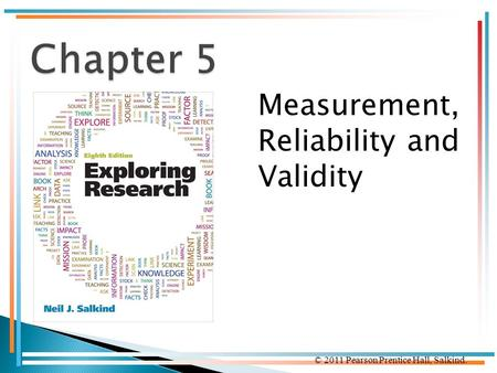 Chapter 5 Measurement, Reliability and Validity.