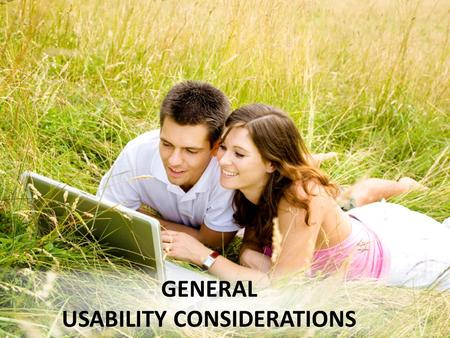 GENERAL USABILITY CONSIDERATIONS. Overview of usability Aspects of usability – Learnability, memorability, efficiency, error reduction Techniques for.