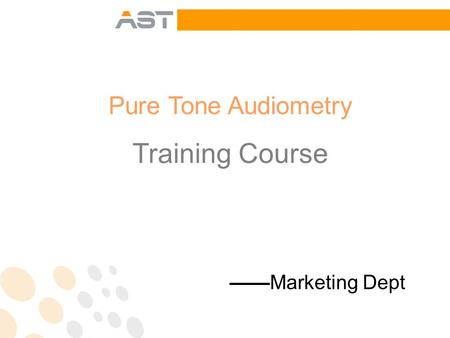 Pure Tone Audiometry Training Course ——Marketing Dept.