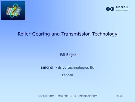 Xxx Roller Gearing and Transmission Technology Pál Bogár sincroll - drive technologies ltd London xxx.