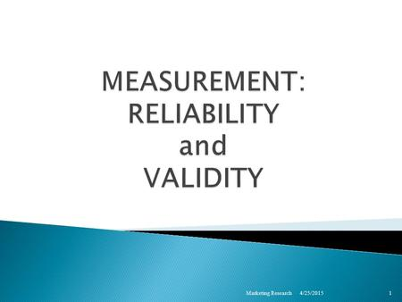 4/25/2015 Marketing Research 1. 4/25/2015Marketing Research2 MEASUREMENT  An attempt to provide an objective estimate of a natural phenomenon ◦ e.g.