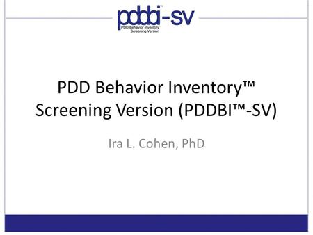 PDD Behavior Inventory™ Screening Version (PDDBI™-SV)