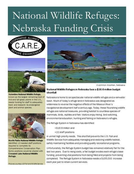 National Wildlife Refuges in Nebraska face a $16.6 million budget shortfall Nebraska is home to six spectacular national wildlife refuges and a rainwater.