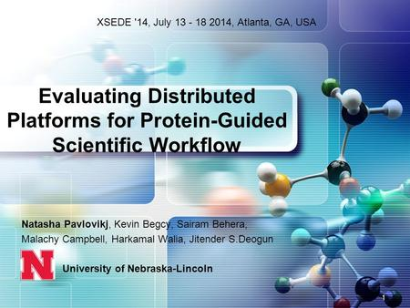 Natasha Pavlovikj, Kevin Begcy, Sairam Behera, Malachy Campbell, Harkamal Walia, Jitender S.Deogun University of Nebraska-Lincoln Evaluating Distributed.