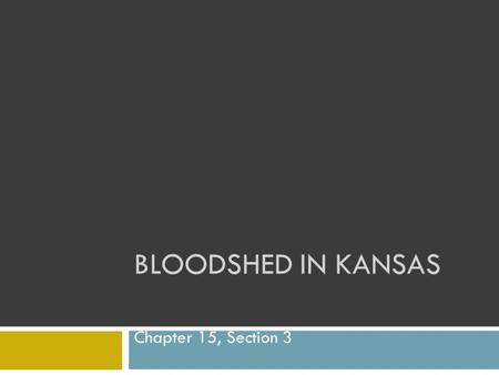 Bloodshed in Kansas Chapter 15, Section 3.