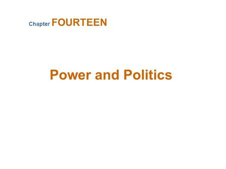 Power and Politics Chapter FOURTEEN A Definition of Power Power A capacity that A has to influence the behavior of B so that B acts in accordance with.